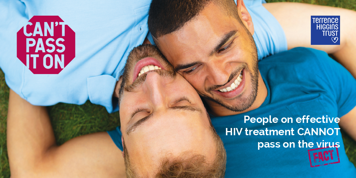 Can't Pass It On: People on effective HIV treatment CANNOT pass on the virus - fact