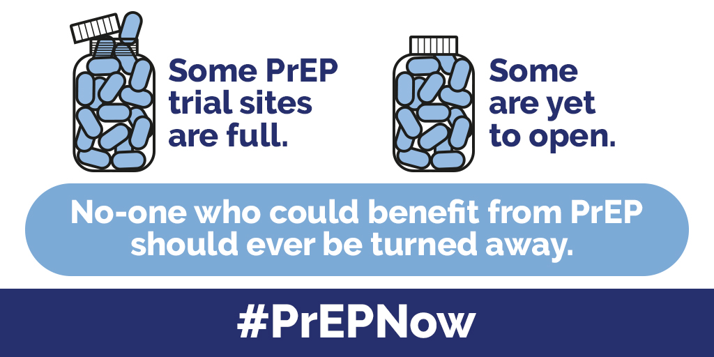 Some PrEP trial sites are full. Some are yet to open. No-one who could benefit from PrEP should ever be turned away #PrEPNow