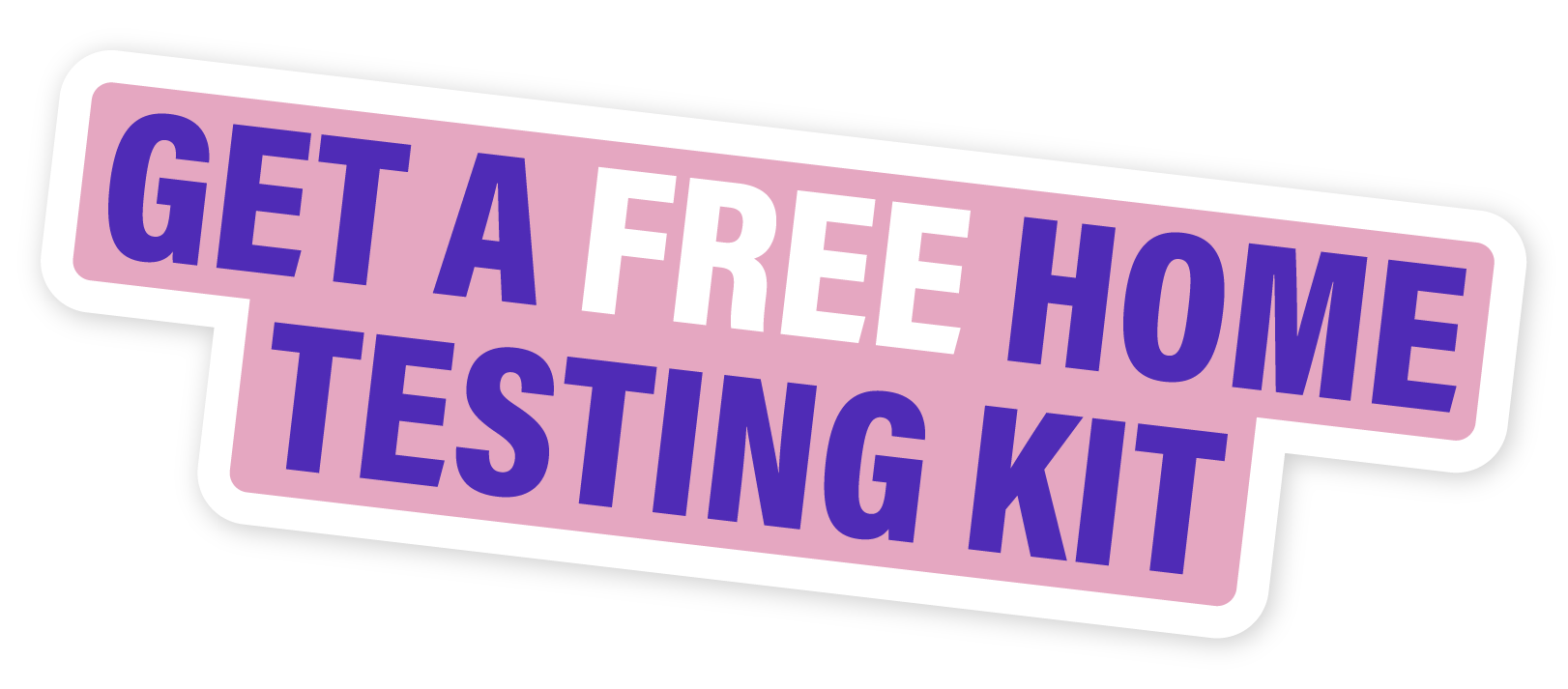 Get a free home testing kit