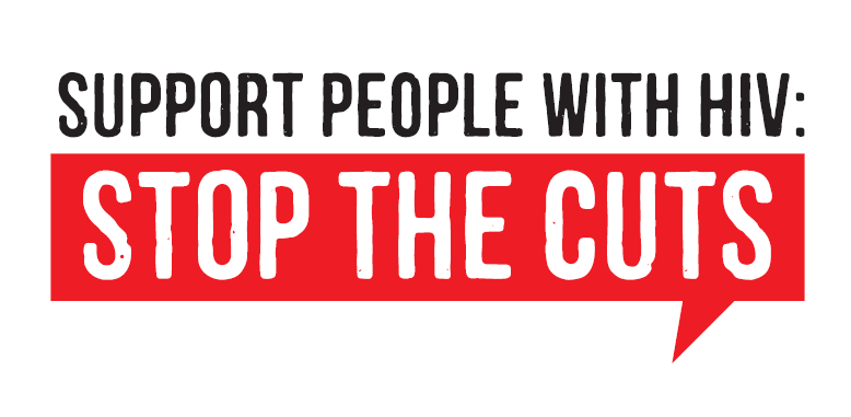 Support People With HIV - Stop the Cuts